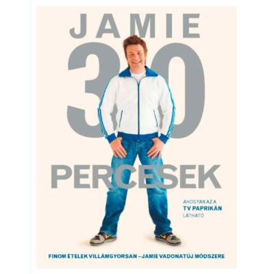 Jamie Oliver: 30 percesek