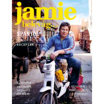 Jamie belevág... Spanyol, olasz, svéd, marokkói, görög és francia receptek