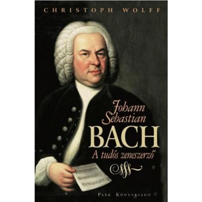 Johann Sebastian Bach - A tudós zeneszerző (puhafedeles)