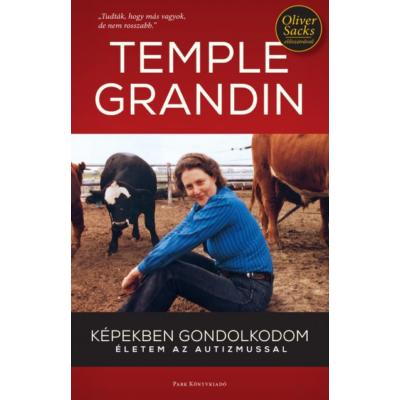 Képekben gondolkodom - Életem az autizmussal (Temple Grandin)