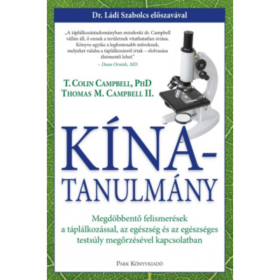 Kína-tanulmány (Thomas M. Campbell - Dr. T. Colin Campbell - Garai Attila)
