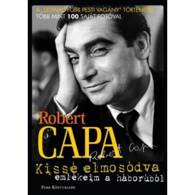 Kissé elmosódva /Emlékeim a háborúból (4. kiadás) (Robert Capa)