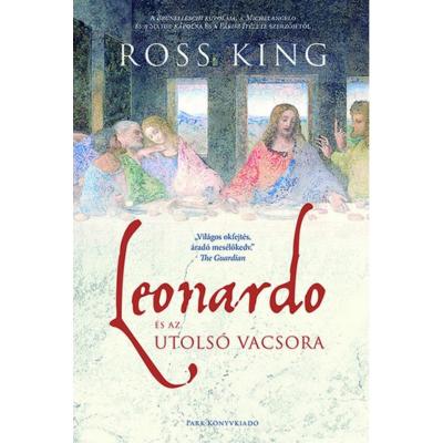 Leonardo és az Utolsó vacsora (Ross King)