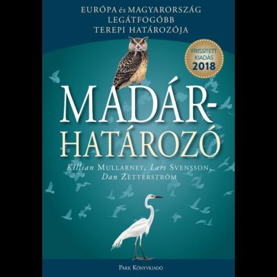 Madárhatározó /Európa és Magyarország legátfogóbb terepi határozója (frissített kiadás 2018.) (Lars Svensson)