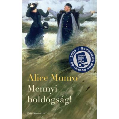 Alice Munro: Mennyi boldogság!