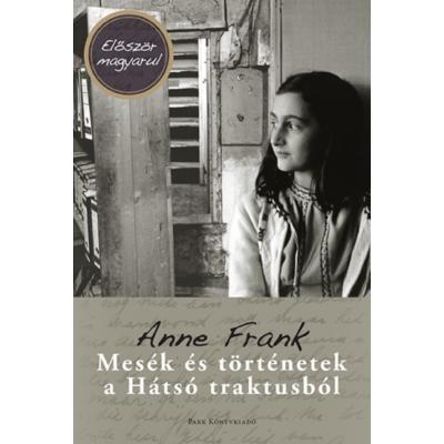 Mesék és történetek a hátsó traktusból (Anne Frank)