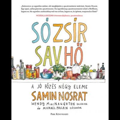 Só, zsír, sav, hő - A jó főzés négy eleme (Samin Nosrat)