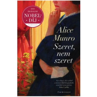 Alice Munro: Szeret, nem szeret ...