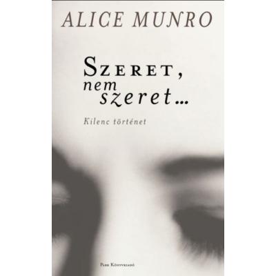 Alice Munro: Szeret, nem szeret…