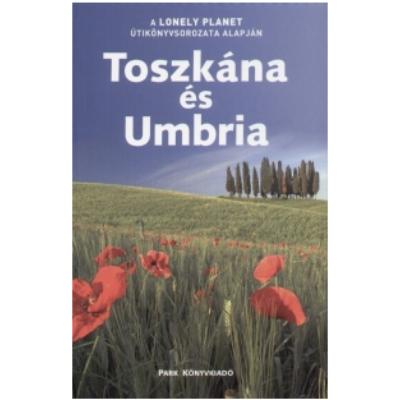Toszkána és Umbria - Lonely Planet