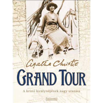Grand Tour - A krimi királynőjének nagy utazása (Agatha Christie)