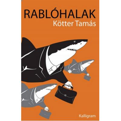 Kötter Tamás: Rablóhalak (3. kiadás)