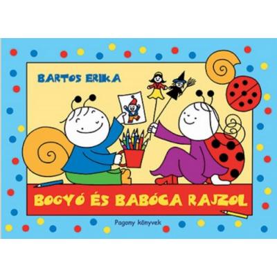 Bogyó és Babóca rajzol (Bartos Erika)