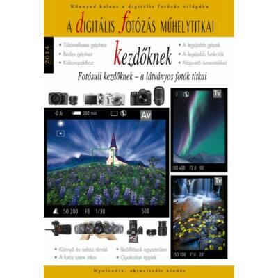 A digitális fotózás műhelytitkai kezdőknek