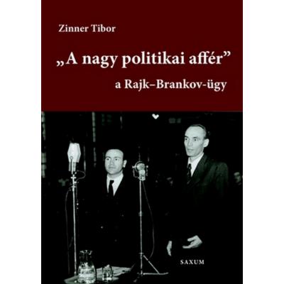 """A nagy politikai affér"" - A Rajk - Brankov ügy 1."