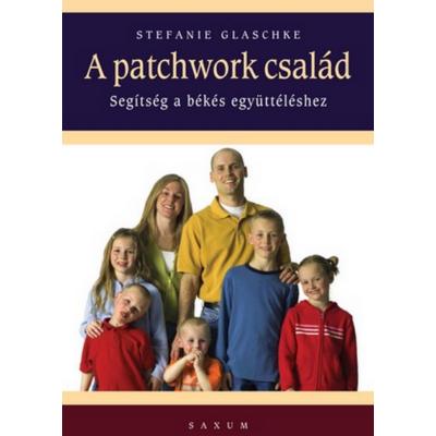 A patchwork család /Segítség a békés együttéléshez (Stefanie Glaschke)