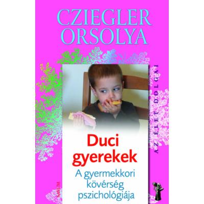 Duci gyerekek - A gyermekkori kövérség pszichológiája