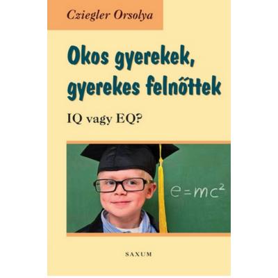 Okos gyerekek, gyerekes felnőttek - IQ vagy EQ?