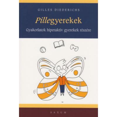 Pillegyerekek - Gyakorlatok hiperaktív gyerekek részére (Gilles Diederichs)