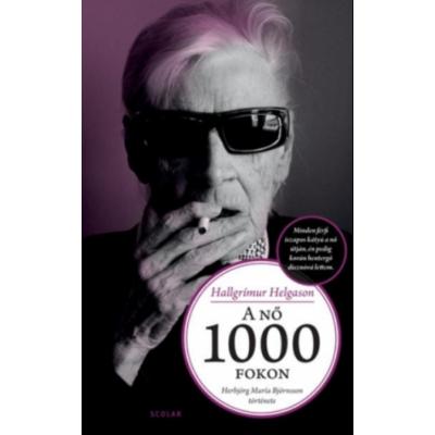 A nő 1000 fokon /Herbjörg María Björnsson története (Hallgrímus Helgason)