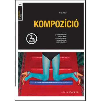 Kompozíció - A fotográfia alapjai (2. kiadás)