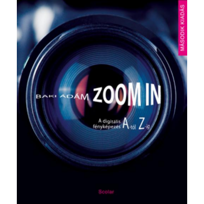 Zoom in - A digitális fényképezés A-tól Z-ig