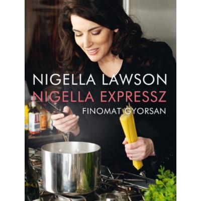 Nigella expressz (1.) - Finomat gyorsan