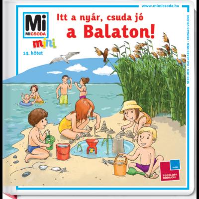 Itt a nyár, csuda jó a Balaton! /Mi Micsoda 14. (Várhegyi Réka)