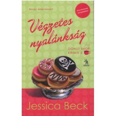 Végzetes nyalánkság /Donut Shop krimik 2. (Jessica Beck)