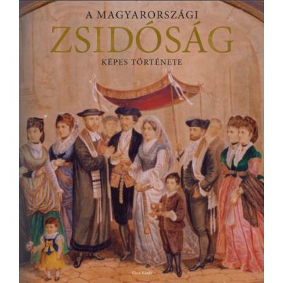 A magyarországi zsidóság képes története