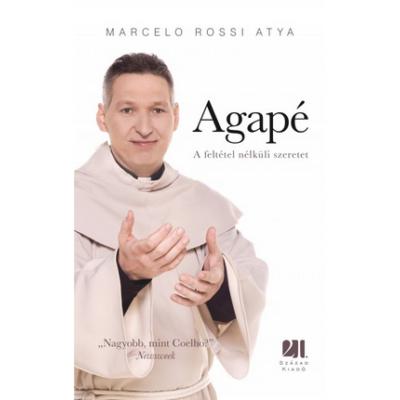Marcelo Rossi atya: Agapé – A feltétel nélküli szeretet
