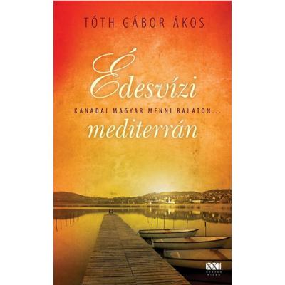 Édesvízi mediterrán – Kanadai magyar menni Balaton...