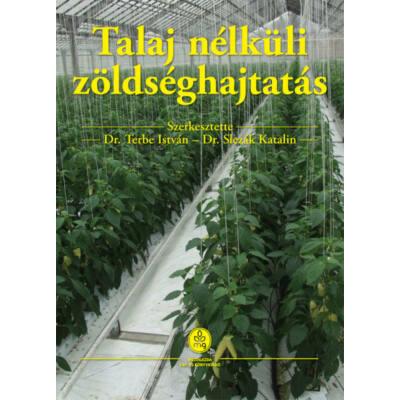 Talaj nélküli zöldséghajtatás (Terbe István)